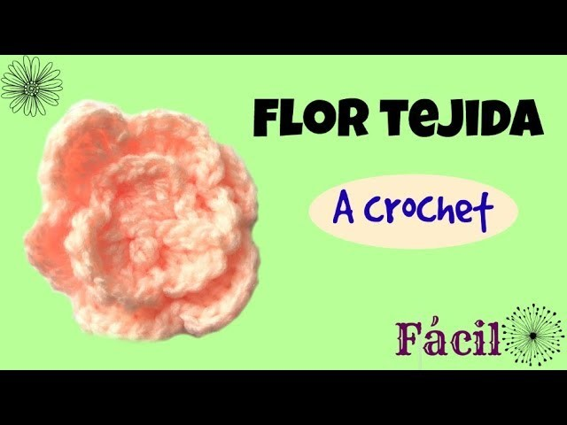 Flor #1Tejida a Crochet Fácil y Rápido.Flower # 1 Crochet Fabric Easy and Fast