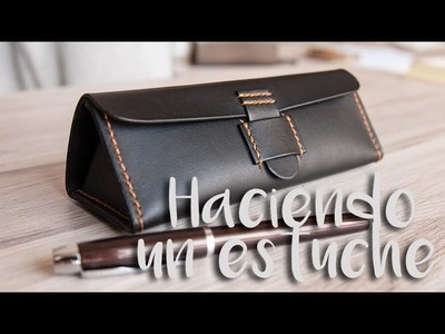 Haciendo un estuche de cuero || Making a leather pencil case