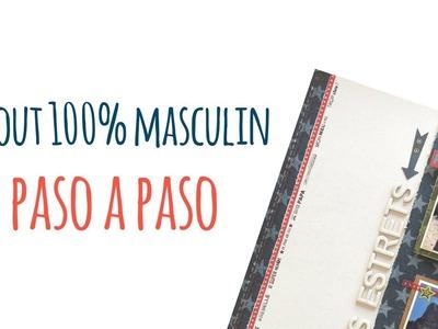 Layout paso a paso 100% Masculin - TUTORIAL Scrapbook