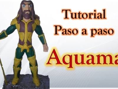 Como Hacer a Aquaman de Justice league en Plastilina. HOW TO MAKE A CLAY AQUAMAN