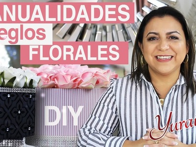 Como hacer arreglos florales para adornar tu hogar - Yuraima Salcedo
