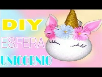 ESFERA DE UNICORNIO DIY Easy Unicorn Ornament