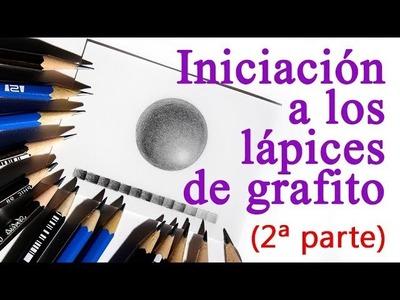 Tutorial: Como Sombrear, difuminar y hacer degradados con lápices de grafito