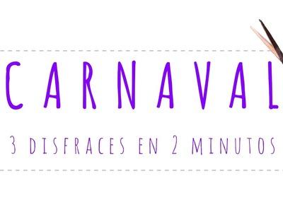 Carnaval: 3 disfraces en 2 minutos