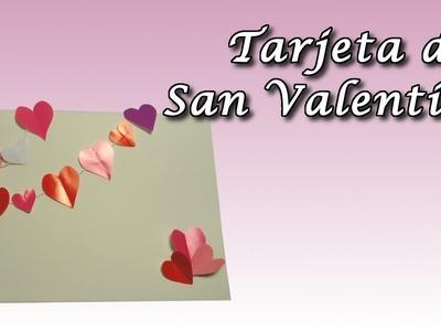 Cómo hacer una tarjeta de San Valentin. DIY Valentine Card