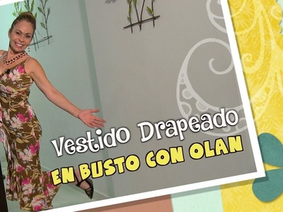 DIY Vestido Drapeado en Busto con Olan Busto- dress draped in bust with olan- Omaira tv