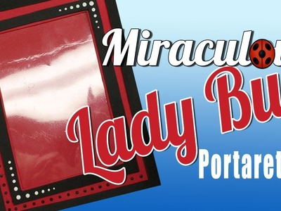 Fofucha Miraculous Lady Bug portaretratos (frame)