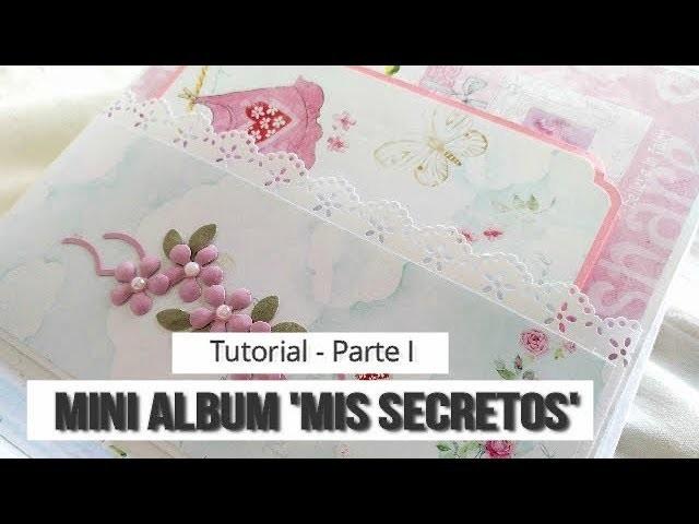 ÁLBUM INFANTIL 'MIS SECRETOS' 1 (COLABORACIÓN CON CUQUICOSAS) - TUTORIAL   LLUNA NOVA SCRAP