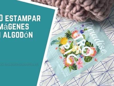 DIY sublimación Cómo estampar imágenes en algodón