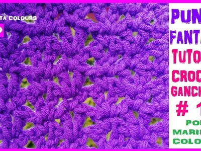 Ganchillo Crochet Punto Fantasía # 11 Tutorial por Maricita Colours
