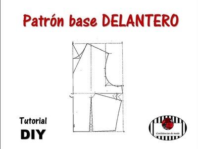 PATRÓN (molde) DELANTERO. Tutorial DIY