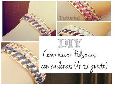 DIY Como hacer pulseras con cadenas ( a tu gusto)