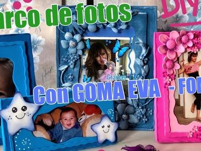 MARCOS CON GOMA EVA- FOMI - 3 IDEAS  PARA HACER TUS MARCOS DE FOTOS- Manualidades fáciles