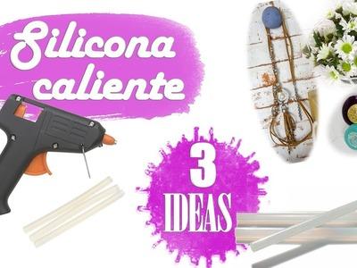 3 IDEAS FÁCILES CON SILICONA EN PISTOLA O COLA TERMOFUSIBLE