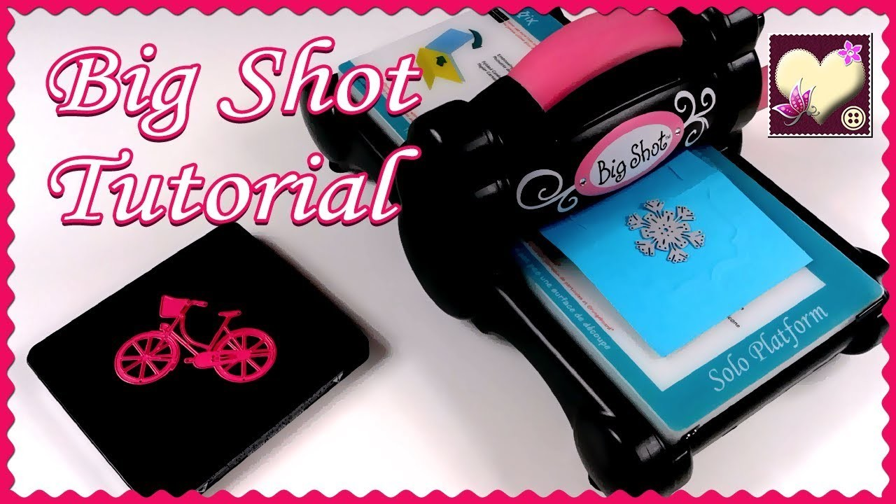 Big Shot: Cómo funciona, tipos de troqueles, tips, etc. Tutorial.