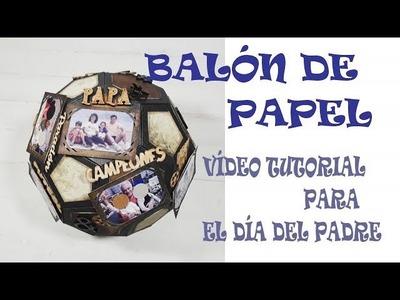 Vídeo Tutorial DIY para el día del padre - Como hacer un balón de fútbol de papel