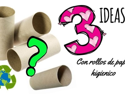 3 IDEAS con rollos de papel higiénico.DIY toilet paper roll crafts