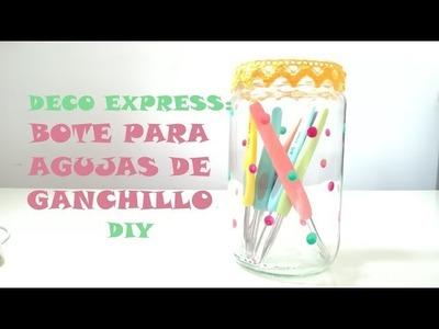 BOTE PARA AGUJAS DE GANCHILLO. DECO DIY EXPRESS