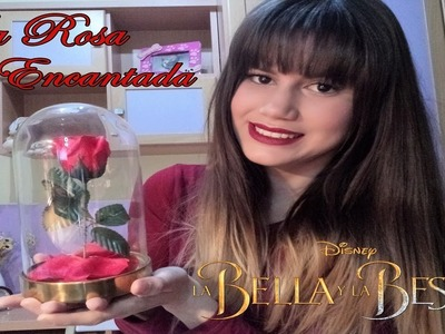 DIY LA ROSA ENCANTADA - La Bella y La Bestia - ENCHANTED ROSE - Beauty and The Beast