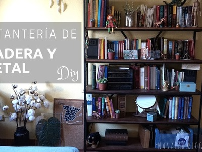 Estantería de madera y metal - DIY (Wood and metal shelves)