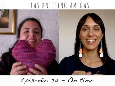 Las Knitting Amigas - Episodio 34 - On Time