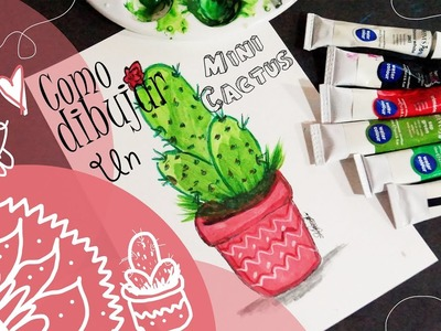 Como hacer un mini cactus con acuarelas(Tutoríal ) How to draw a cactus with watercolors