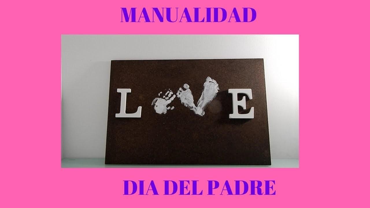 DIA DEL PADRE.MADRE CUADRO VINTAGE PIES Y MANOS LOVE-MANUALIDADES FACILES