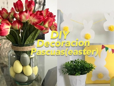 DIY: Decoracion de pascuas (Easter)