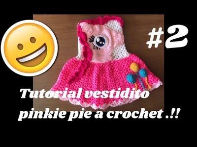 PINKIE PIE Vestido a ganchillo parte #2 Tejiendo Con Erica.