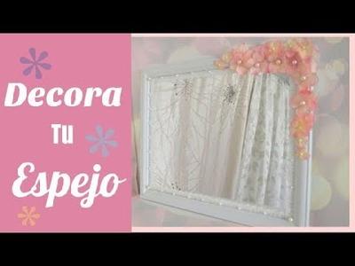????Cómo decorar un ESPEJO! Flores+Perlas