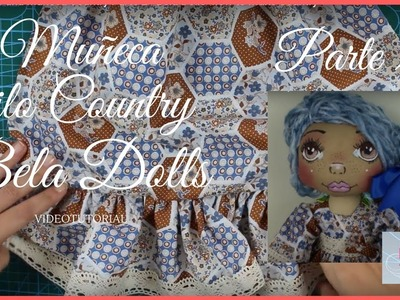 Como hacer una  Muñeca Country Parte 2 - Bela Dolls -how to make Country Doll