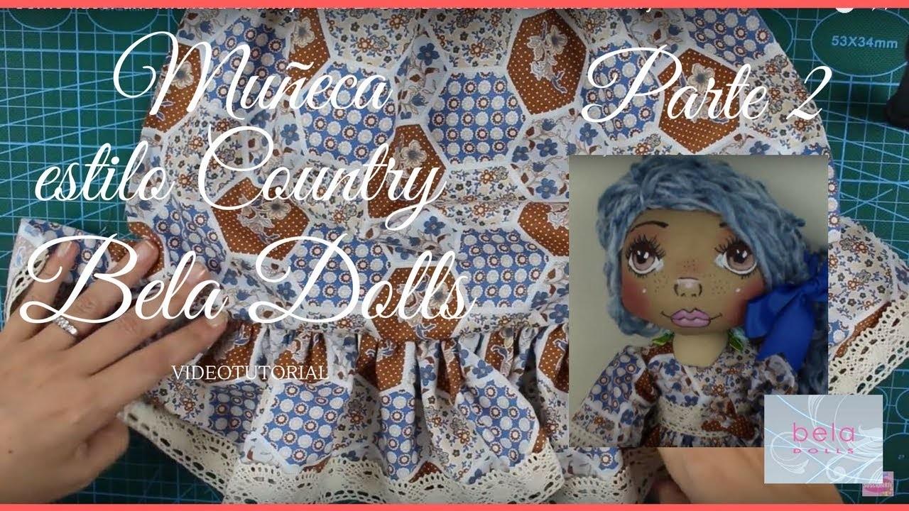 Como hacer una  Muñeca Country Parte 2 - Bela Dolls -how to make Country Doll