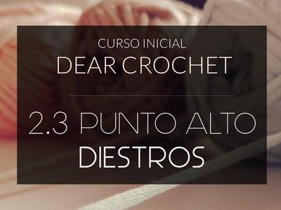 PUNTO ALTO (diestros) - Crochet paso a paso - CURSO PARA PRINCIPIANTES DEAR CROCHET