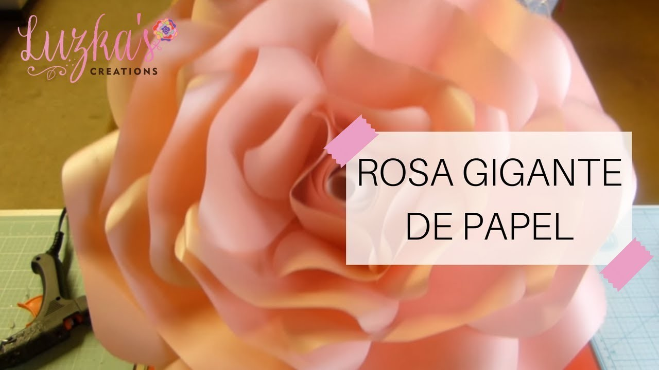 Rosa Gigante de Papel | Luzka's Creations ✿