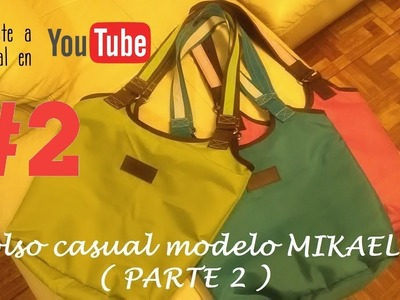 Bolso casual modelo MIKAELA ( PARTE 2) casual bag mikaela model 2