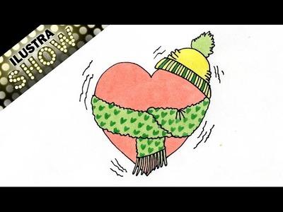 Como Dibujar Un Corazon Friolento con gorro bufanda - corazones - Linduras - Tutorial - ILUSTRA SHOW