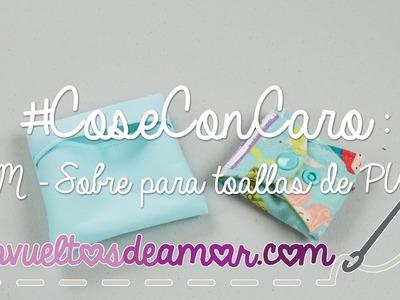 #CoseConCaro - TM - Sobre para toallas de PUL