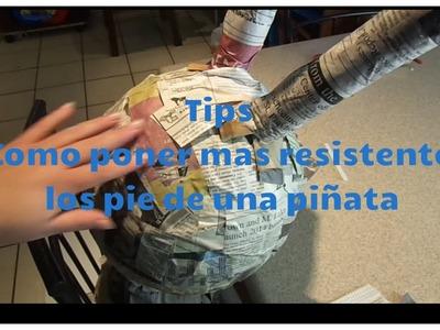 Tips  , Como poner mas resistente los pie de una piñata. Dianis