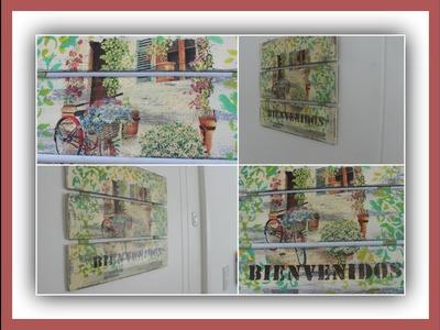 Cartel de bienvenida con decoupage, decapado y estarcido - Manualidades - DIY