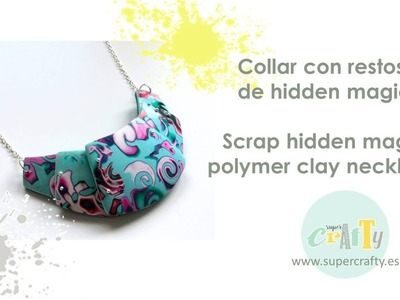 Collar con restos de hidden magic (arcilla polimérica)