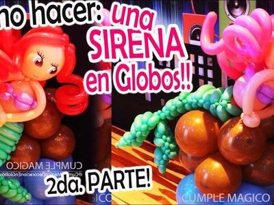 COMO HACER UNA SIRENA EN GLOBOS (PARTE 2) DIY Sirena in balloons