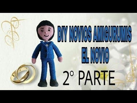 DIY NOVIOS AMIGURUMIS, EL NOVIO ( SEGUNDA PARTE)