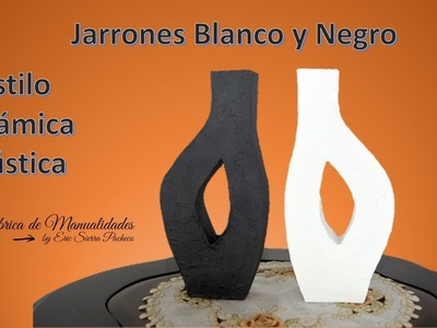 Jarrones Blanco y Negro. DIY. Black and White Vases.