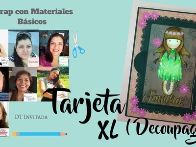 TUTORIAL DIY TARJETA XL ( DECOUPAGE  )SCRAP CON MATERIALES BASICOS