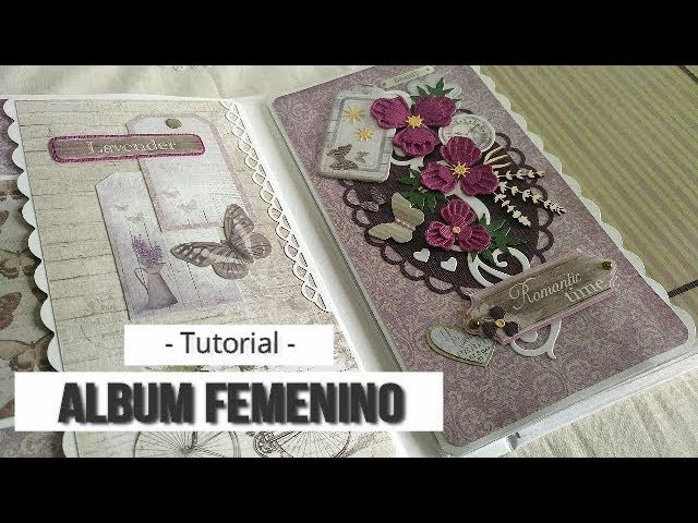ALBUM FEMENINO 'ROMANTIC TIMES' (CON MAS SCRAP) - TUTORIAL | LLUNA NOVA SCRAP