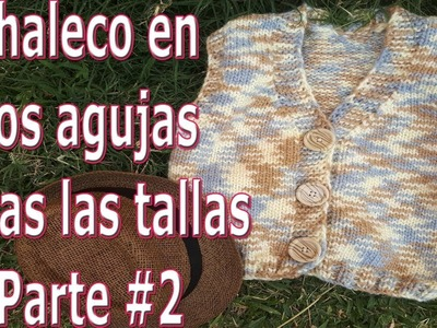 Chaleco en dos agujas todas las tallas Parte 2 - Vest in two needles all sizes - knitting