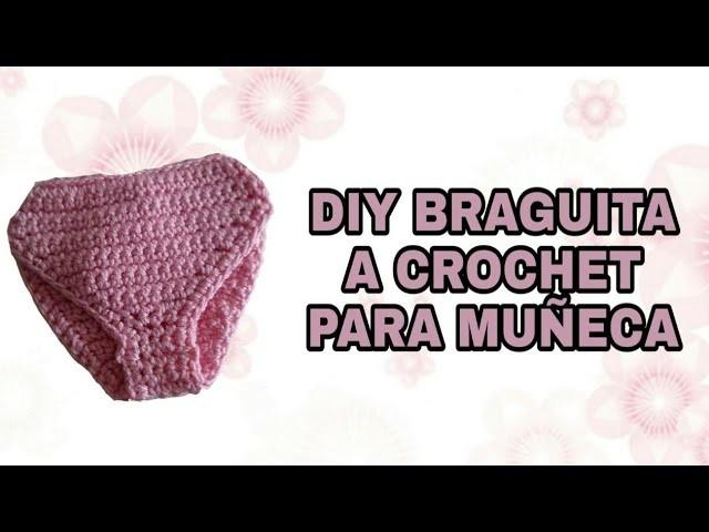 COMO HACER BRAGUITA A CROCHET PARA MUÑECA NANCY