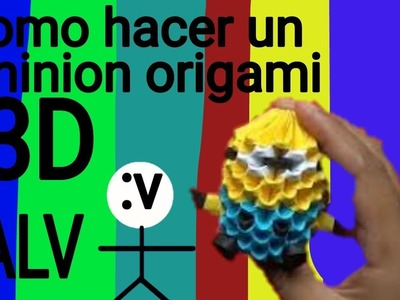 Como hacer un miniom de origami 3D con |Mini sgt