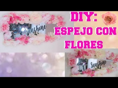 DIY: Espejo Con Flores (DOLLAR TREE ITEMS) (MANUALIDAD)