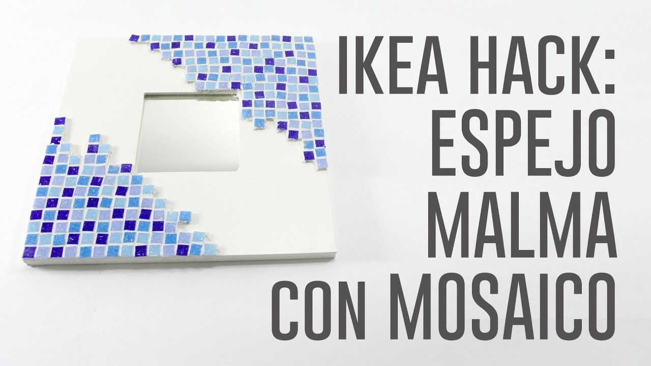 DIY Ikea hacks: espejo Malma con Mosaico